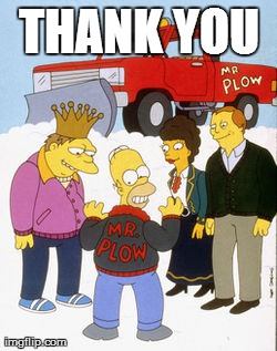 Thanks Mr. Plow